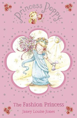 Princess Poppy: The Fashion Princess by Janey Louise Jones