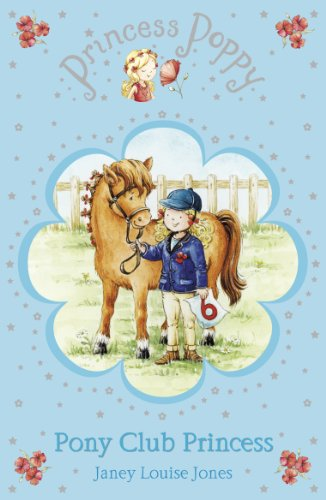 Princess Poppy: Pony Club Princess by Janey Louise Jones