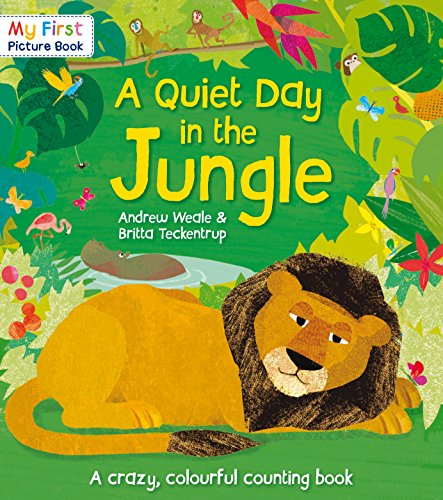 A Quiet Day in the Jungle (My First Picture Book) By Andrew Weale