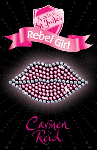 Secrets at St Jude's: Rebel Girl By Carmen Reid