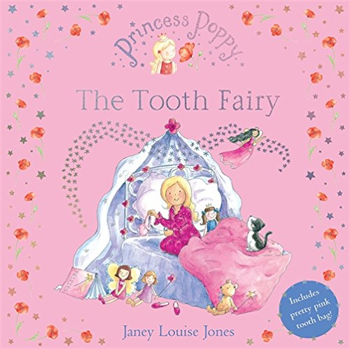 Princess Poppy: The Tooth Fairy by Janey Louise Jones