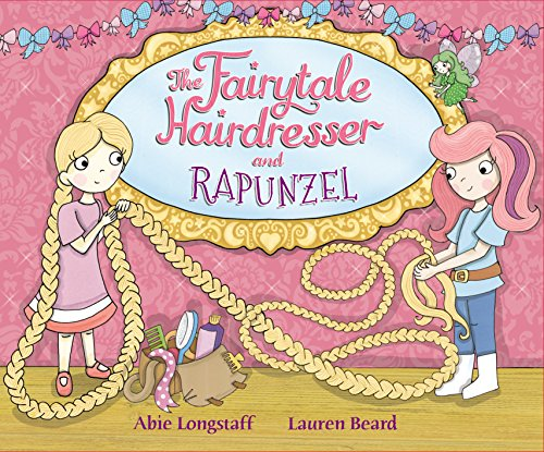 The Fairytale Hairdresser and Rapunzel By Illustrated by Lauren Beard