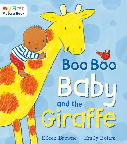 Boo Boo Baby and the Giraffe (My First Picture Book) By Eileen Browne