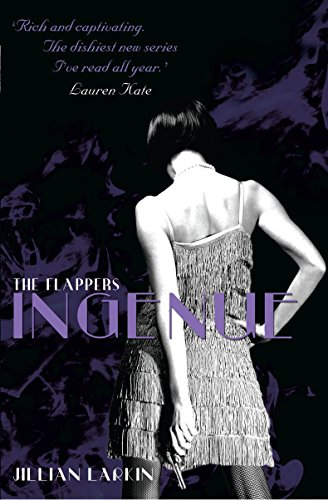 The Flappers: Ingenue By Jillian Larkin