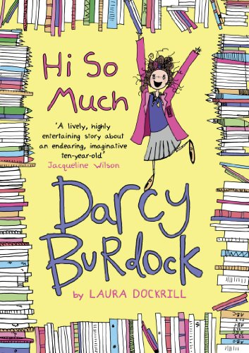 Darcy Burdock: Hi So Much by Laura Dockrill