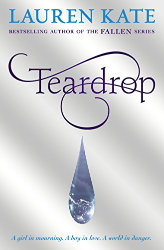 Teardrop: (Teardrop Trilogy Book 1) by Lauren Kate