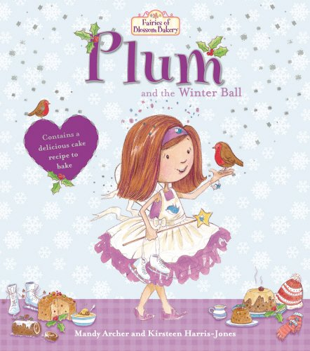 Fairies of Blossom Bakery: Plum and the Winter Ball (The Fairies of Blossom Bakery) By Mandy Archer