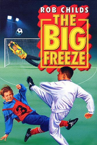 The Big Freeze By Rob Childs