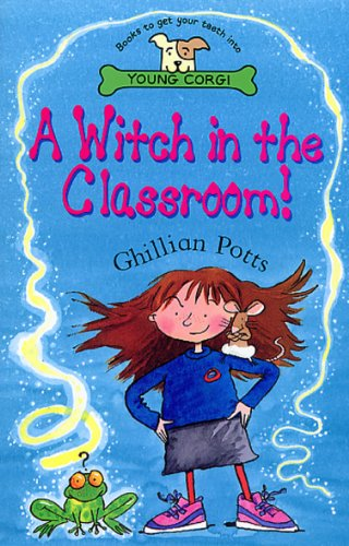 A Witch In The Classroom! By Ghillian Potts