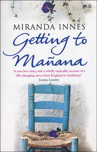 Getting To Manana By Miranda Innes