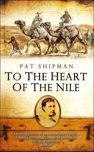 TO THE HEART OF THE NILE HEART OF AFRICA By Pat Shipman