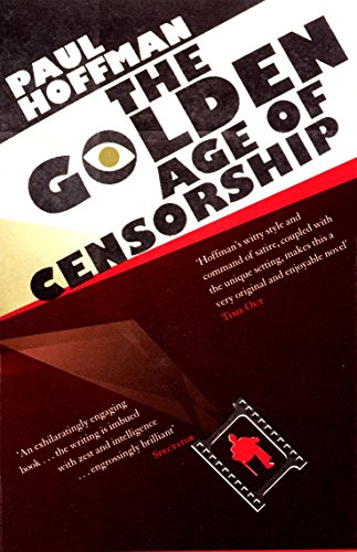 GOLDEN AGE OF CENSORSHIP_ THE By Paul Hoffman