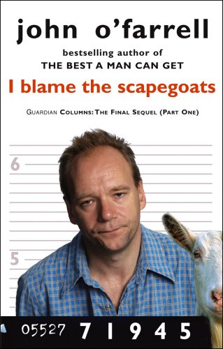 I Blame The Scapegoats by John O'Farrell