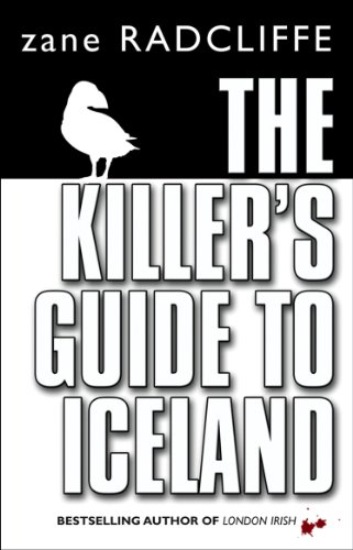 The Killer's Guide To Iceland By Zane Radcliffe