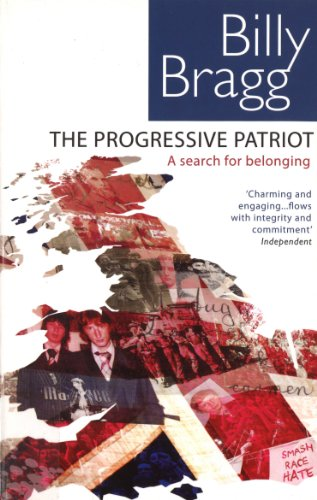 The Progressive Patriot By Billy Bragg