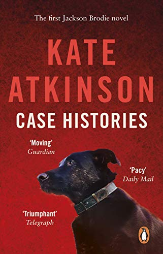Case Histories: (Jackson Brodie) By Kate Atkinson