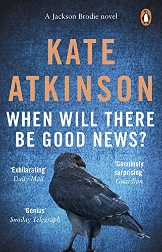 When Will There Be Good News?: (Jackson Brodie) By Kate Atkinson