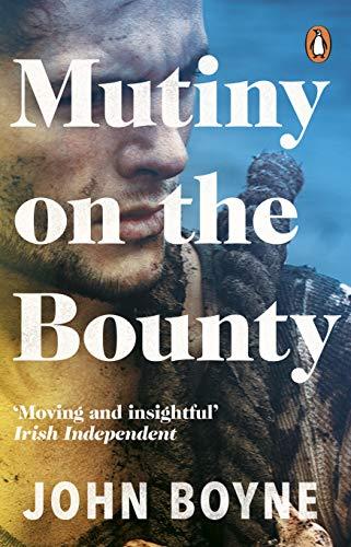 Mutiny On The Bounty By John Boyne