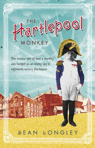 The Hartlepool Monkey By Sean Longley