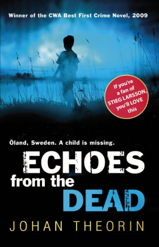 Echoes from the Dead: Oland Quartet Series 1 by Johan Theorin
