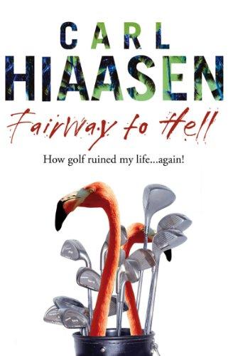 Fairway to Hell by Carl Hiaasen