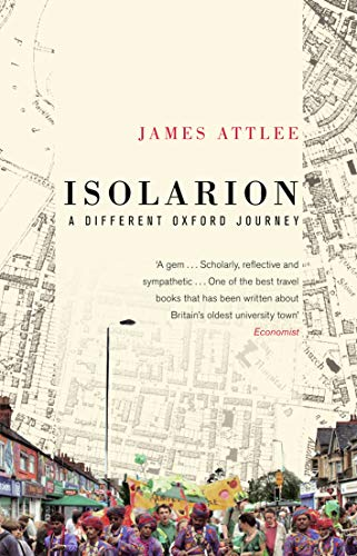 Isolarion A Different Oxford Journey By James Attlee