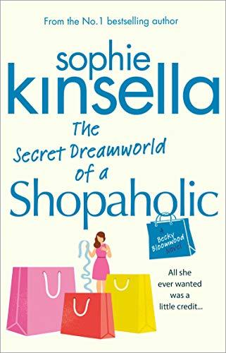 The Secret Dreamworld Of A Shopaholic By Sophie Kinsella