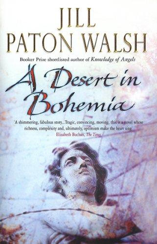 A Desert In Bohemia By Jill Paton Walsh