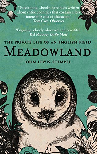Meadowland: the private life of an English field By John Lewis-Stempel