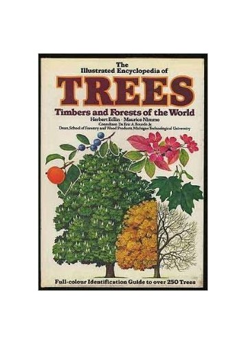 Illustrated Encyclopaedia of Trees, Timbers and Forests of the World By Edited by Herbert Leeson Edlin