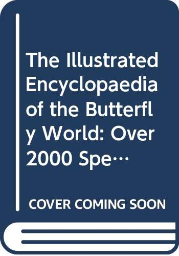 The Illustrated Encyclopaedia of the Butterfly World By Edited by Paul Smart