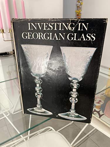 Investing in Georgian Glass By Ward Lloyd