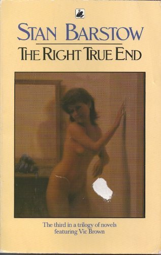 The Right True End By Stan Barstow