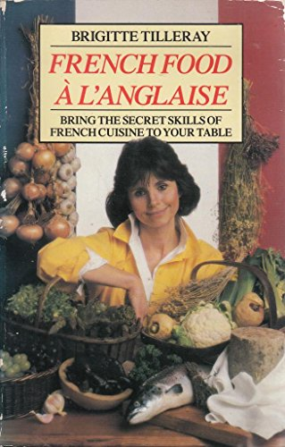 French Food a l'Anglaise By Brigitte Tilleray