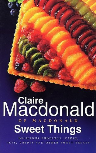 Sweet Things By Baroness Claire Macdonald