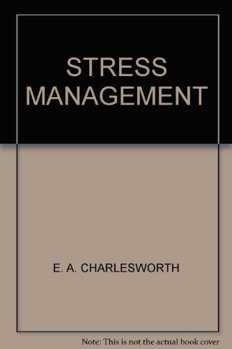 Stress Management By Edward A. Charlesworth