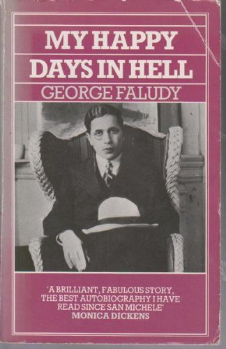 My Happy Days in Hell By Gyorgy Faludy