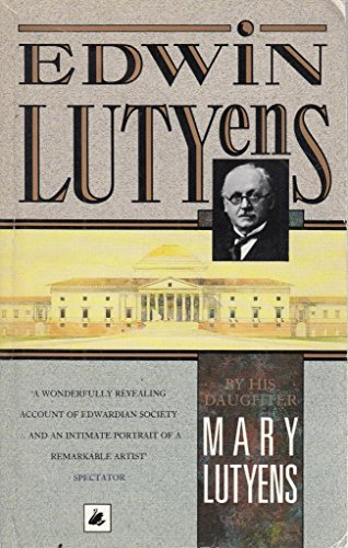 Edwin Lutyens by His Daughter By Mary Lutyens