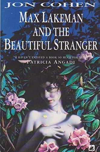 Max Lakeman and the Beautiful Stranger By Jon Cohen