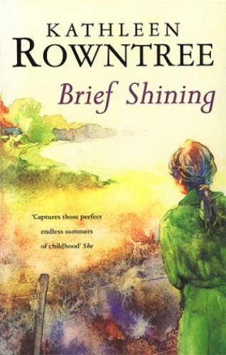 Brief Shining By Kathleen Rowntree