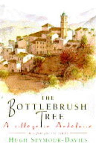 Bottle-brush Tree: Village in Andalusia By Hugh Seymour-Davies