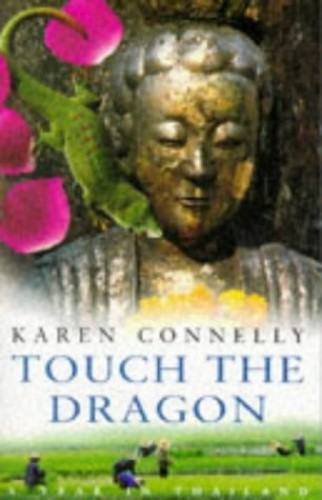 Touch the Dragon By Karen Connelly