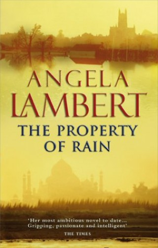 The Property of Rain By Angela Lambert