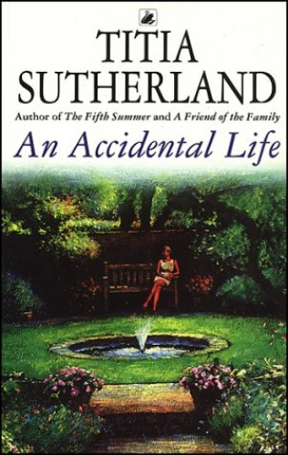 An Accidental Life By Titia Sutherland