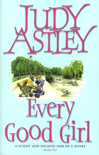 Every Good Girl By Judy Astley