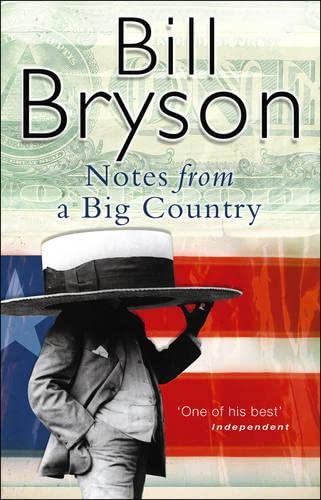 Notes From A Big Country: Journey Into the American Dream (Bryson) By Bill Bryson