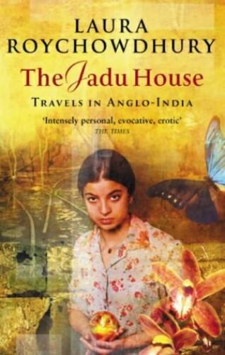 The Jadu House By Laura Roychowdhury