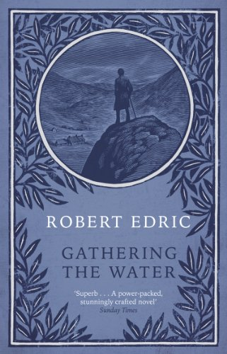 Gathering The Water By Robert Edric
