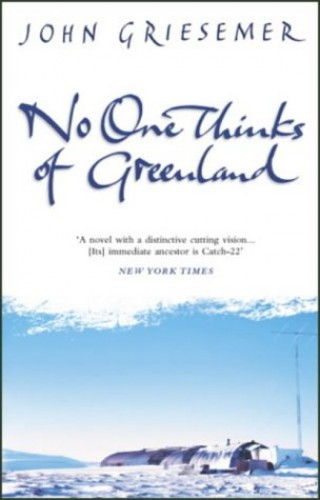 No-one Thinks of Greenland By John Griesemer