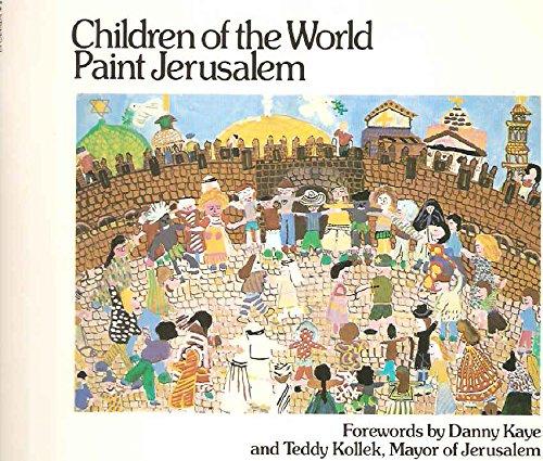 Children of the World Paint Jerusalem By KAYE